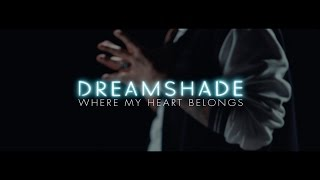 DREAMSHADE - Where My Heart Belongs