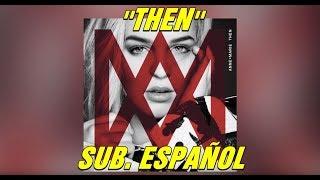 Download lagu Anne-Marie - Then subtitulada español gratis