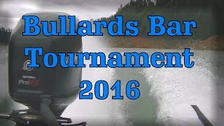 Bullards Bar Tournament 2016 ( Super Tough Conditions)