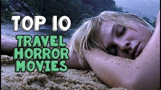 Top 10 Travel Horror Movies