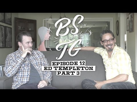 BS with TG : Ed Templeton Part 3