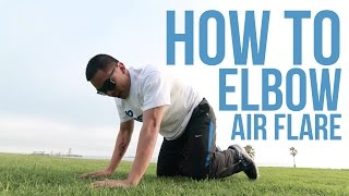 How to Breakdance: Elbow Air Flare | Phe La Roc (Art of Movement)