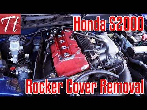 Honda S2000 How To Remove Rocker Valve Cover - Refurbishing Step One
