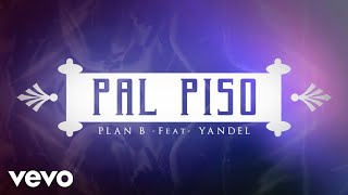 Plan B ft. Yandel - Pa'l Piso