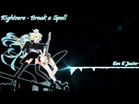 Nightcore - Break A Spell