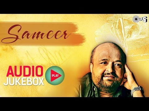 Sameer Lyricist Best Songs Collection - Full Songs Audio Jukebox...