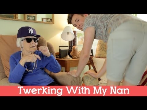 Twerking With My Nan