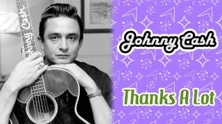 Watch Johnny Cash Thanks A Lot video