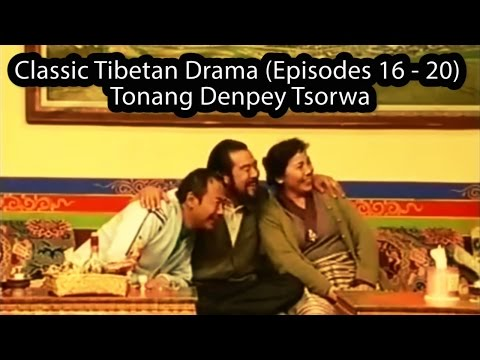 Classic Tibetan Drama (Episodes 16 - 20) - Tonang Denpey Tsorwa
