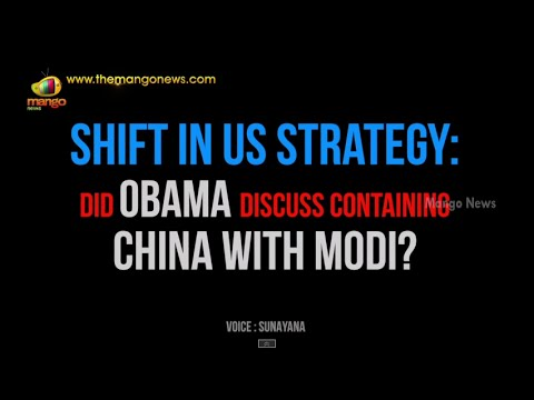 Shift in US strategy: Did Obama discuss containing China with Modi