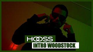 Hooss - Intro Woodstock