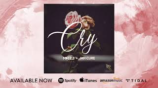 Mdeez Feat Jah Cure Cry