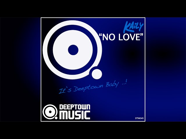 Kaily - No Love (Unique2Rhythm Remix) - DTM049