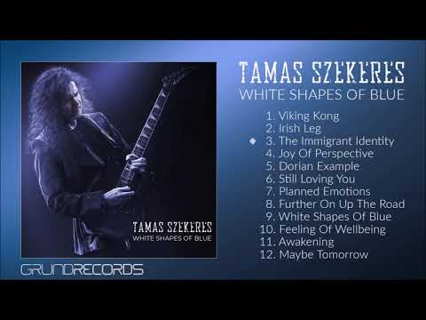 Tamas Szekeres - White Shapes Of Blue (Full album) - 2019.