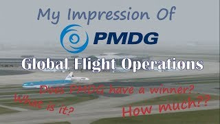 PMDG's Global Flight Operations - My Impressions of this Idea