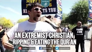 An Extremist Christian Ripping & Eating the Qur'an – The Deen Show