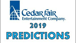 Cedar Fair Official 2019 Predictions