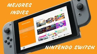 Los indies IMPRESCINDIBLES de Nintendo Switch | Los mejores