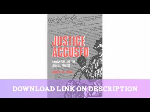 Justice Accused: Antislavery and the Judicial Process   — Download