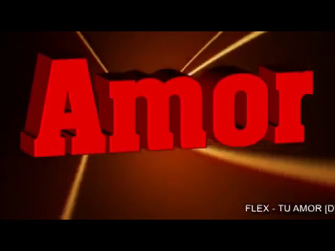 Tu Amor - Flex Lyric Video