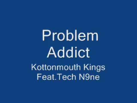 Kottonmouth Kings ft. Tech N9ne- problem addict