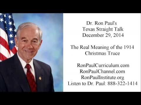Ron Paul's Texas Straight Talk 12/29/14: The Real Meaning of the 1914 Christmas Truce