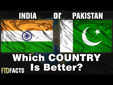 INDIA or PAKISTAN - Which Country Is Better?