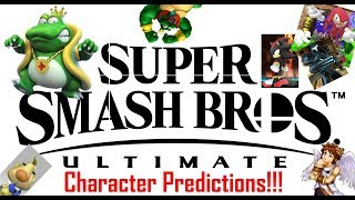 Super Smash Bros. Ultimate - Character Predictions!!! (The Likes, the Dislikes)
