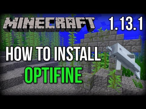 How To INSTALL OptiFine For Minecraft 1.13.1+! (INCREASE FPS!)