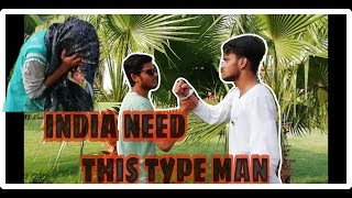 INDIA NEED THIS TYPE MAN || BEST COMEDY || FUNNIEST VIDEO EVER 2018