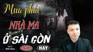 [SỢ] MUA PHẢI NHÀ MA Ở SÀI GÒN - Truyện Ma Có Thật Ở Việt Nam Kể Hãi