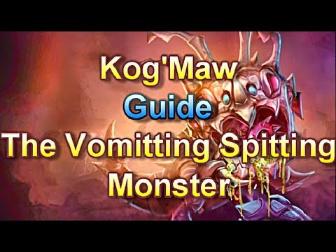 League of Legends - AD Kog'Maw The Vomitting Spitting Monster