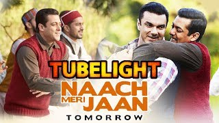 download lagu Tubelight Second Song Naach Meri Jaan Releases Tomorrow - gratis