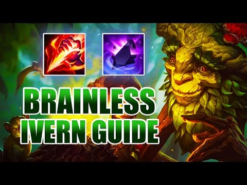 BRAINLESS IVERN GUIDE [ League of Legends ]