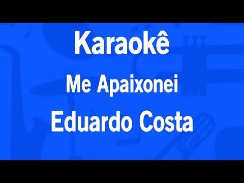 Karaokê Me Apaixonei - Eduardo Costa