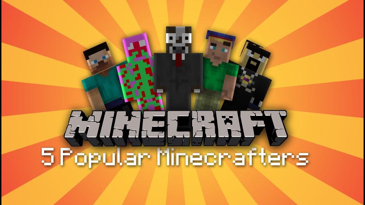 5 Popular Minecraft YouTubers! - YouTube
