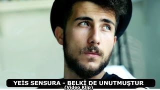 Yeis Sensura - Belki De Unutmuştur (Official Video)