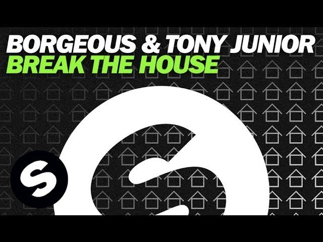 Borgeous & Tony Junior - Break The House (Original Mix)