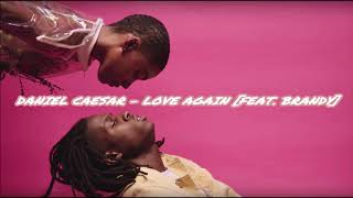 Daniel Caesar - Love Again [Feat. Brandy] ᴴᴰ