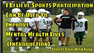 Sports Participation Can Improve Mental Health Lives (Introduction)