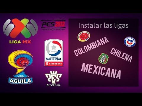 Instalar Liga Colombiana , Mexicana y Chilena en tu PES 2013 (Pes Matrix) - Play Games