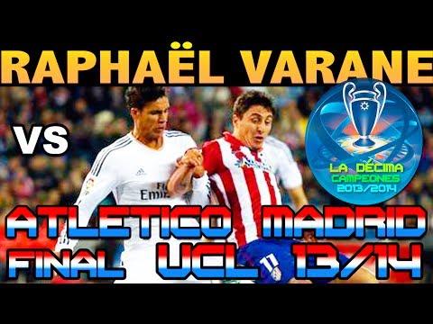 Raphael Varane vs Atletico de Madrid FINAL UCL ( 24 - 05 - 2014 / 24/05/2014 - 24.05.2014 ) [HD]