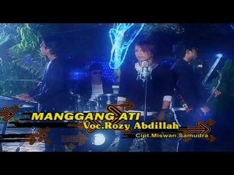 Rozy Abdillah - Manggang Ati - [Official Video]