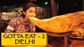 Gotta Eat || Part 2 || New Delhi