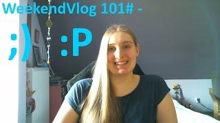 WeekendVlog 101# - ;) :P