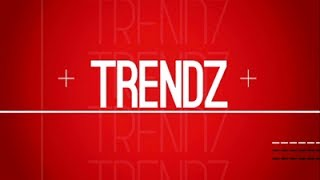 Trendz, 27 May 2017