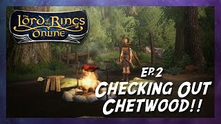 Lotro - Ep2 Checking Out Chetwood!!