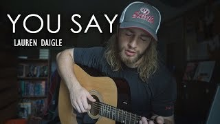 Download Lagu You Say - Lauren Daigle   (Acoustic Cover by Zach Gonring) Gratis STAFABAND