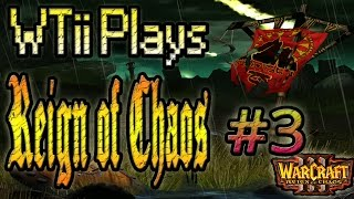 Warcraft 3 - WTii Plays Reign of Chaos #3 (3v3 RT #3)