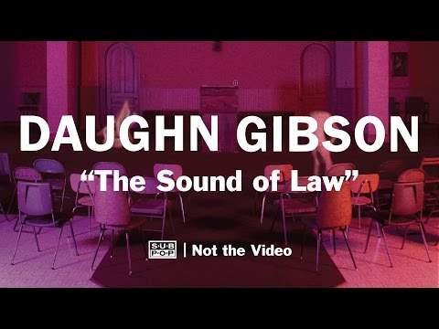 Daughn Gibson - The Sound Of Law (not the video)